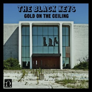 Gold on the Ceiling – The Black Keys